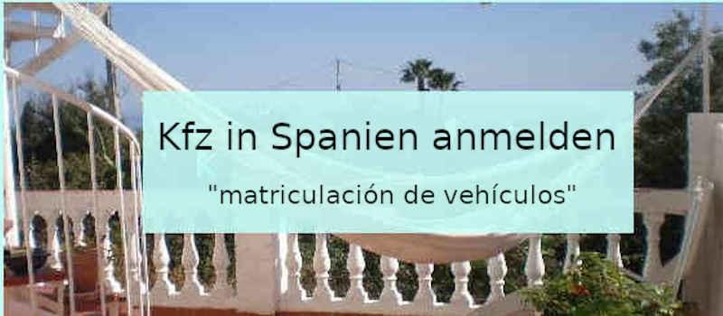 Kfz in Spanien anmelden: Alles, was Sie brauchen