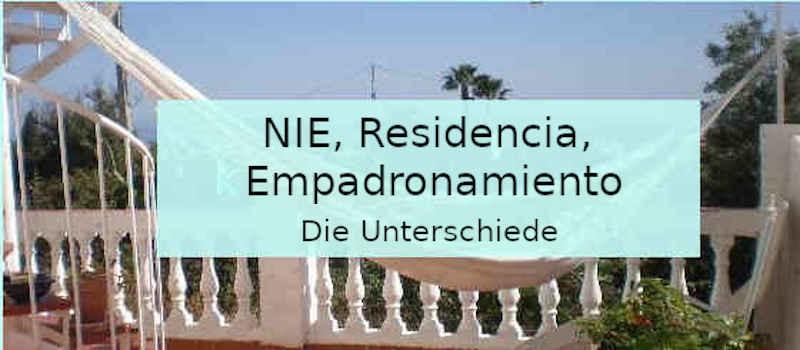 NIE, Residencia, Empadronamiento-einfach erklärt