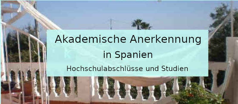 Anerkennung ausländischer Hochschulabschlüsse in Spanien